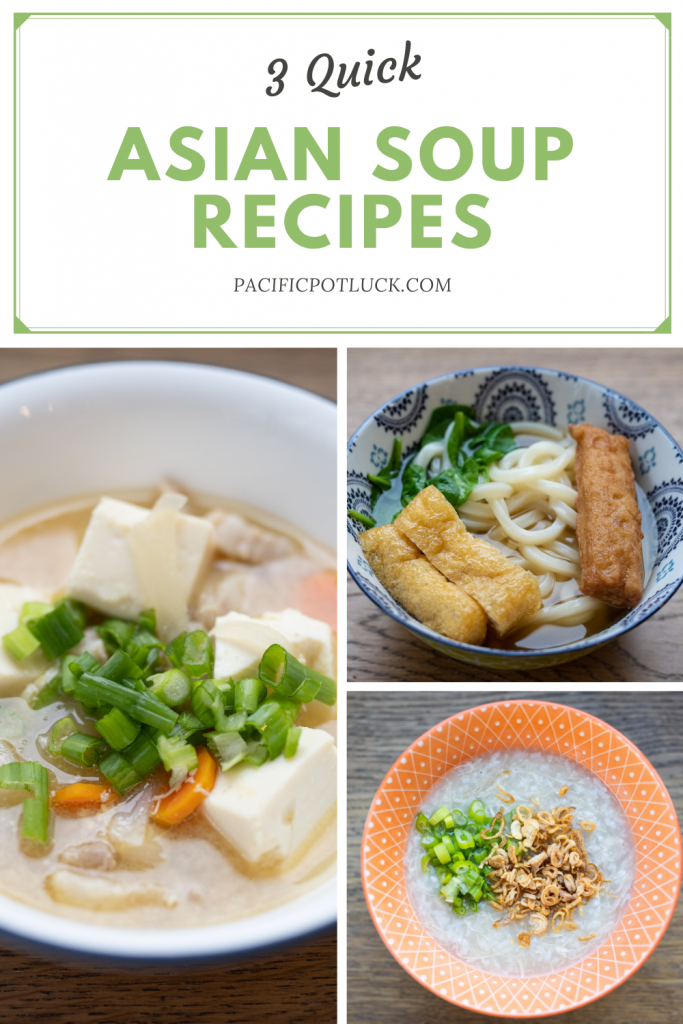 3 Quick Asian Soup Recipes